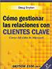 Ebook sobre ventas: Cómo gestionar las relaciones con clientes clave (Doug Dayton)